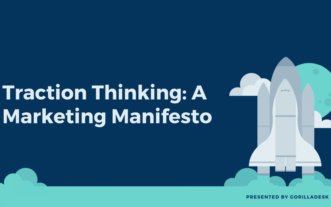 Traction Thinking: A Marketing Manifesto