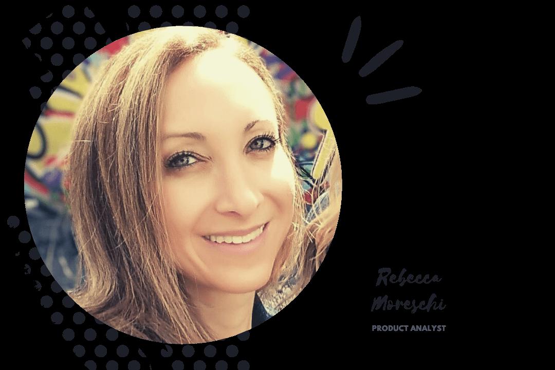 Rebecca Moreschi - Product Analyst, GorillaDesk